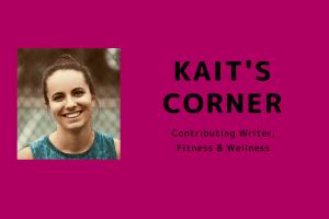 fitness wellness kait's corner